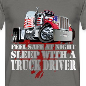 Feel safe at night sleep with a truck driver - Men's T-Shirt