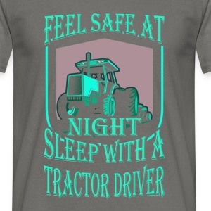 Feel safe at night sleep with a tractor driver - Men's T-Shirt