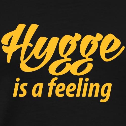 Hygge is a feeling Glück Zufriedenheit It-Word Yes