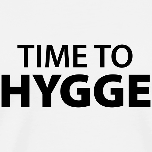 Time to Hygge Feeling Glück Zufriedenheit It-Word