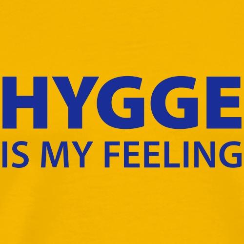 Hygge is my Feeling Glück Zufriedenheit It-Word