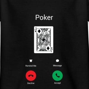Poker call! Shirts - Kids' T-Shirt