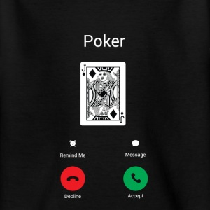 Poker call! Shirts - Teenage T-shirt