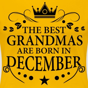The Best Grandmas Are Born In December T-Shirts - Women's Premium T-Shirt