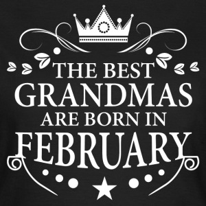 The Best Grandmas Are Born In February T-Shirts - Women's T-Shirt