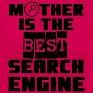 Mother - Search Engine T-Shirts - Frauen T-Shirt
