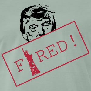 Trump is FIRED T-Shirts - Men's Premium T-Shirt