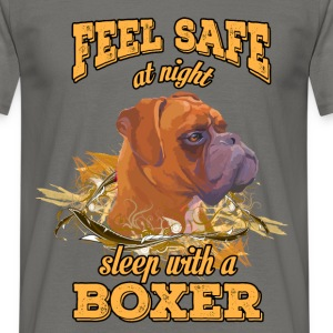 Feel safe at night. Sleep with a boxer - Men's T-Shirt