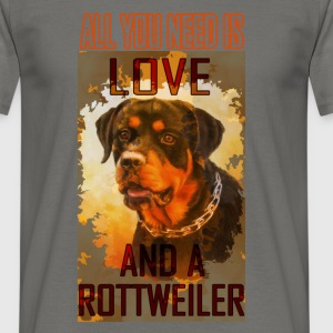 All I need is love and a rottweiler - Men's T-Shirt