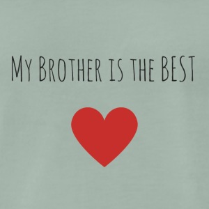 My brother is the best - Männer Premium T-Shirt