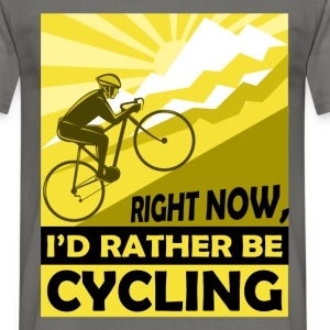 Right now, I'd rather be cycling - Men's T-Shirt