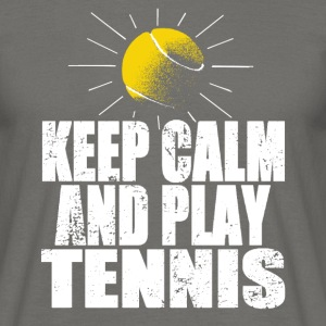 Keep Calm And Play Tennis Tee shirts - T-shirt Homme