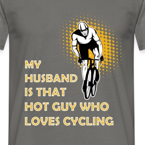 My husband is that hot guy who loves cycling - Men's T-Shirt
