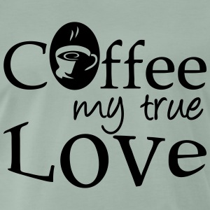 Coffee - my true Love T-Shirts - Men's Premium T-Shirt