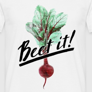 Beet it! - Men's T-Shirt