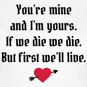 declaration of love - if we die we die T-Shirts - Women's T-Shirt