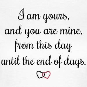 Romantic oath I am yours T-shirts - Vrouwen T-shirt