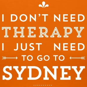 I just need to go to Sydney T-Shirts - Frauen Premium T-Shirt