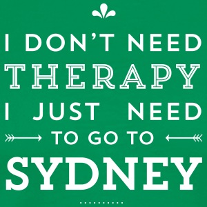 I just need to go to Sydney T-Shirts - Männer Premium T-Shirt