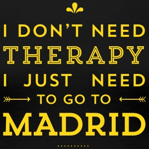 I just need to go to Madrid T-Shirts - Frauen Premium T-Shirt