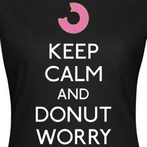 Keep Calm Donut worry T-Shirts - Women's T-Shirt