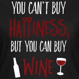 Cant buy happiness, but wine cant köpa lycka, men vin T-shirts - T-shirt dam