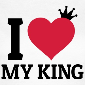 I love my King T-Shirts - Women's T-Shirt