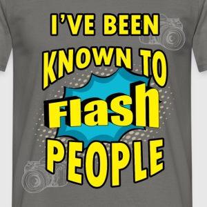 I've been known to flash people - Men's T-Shirt