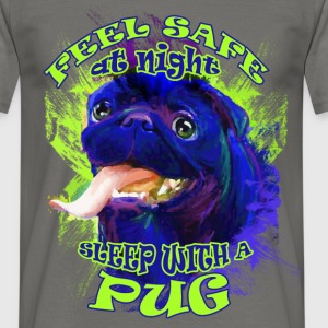 Feel safe at night, sleep with a pug - Men's T-Shirt