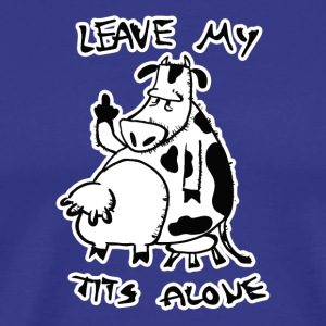 Leave My Tits Alone - Men's Premium T-Shirt
