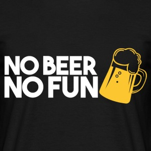 NO BEER NO FUN - BIER T-Shirts - Männer T-Shirt