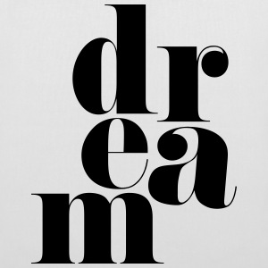 Dream Motivational Quote Sacs et sacs à dos - Tote Bag