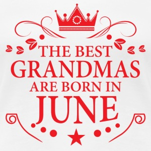 The Best Grandmas Are Born In June T-Shirts - Women's Premium T-Shirt