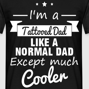 Tattooed Dad - Tattoo padre - Camiseta hombre