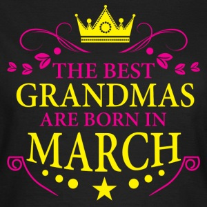 The Best Grandmas Are Born In March T-Shirts - Women's T-Shirt
