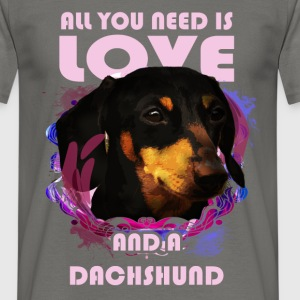 All you need is love and a dachshund - Men's T-Shirt
