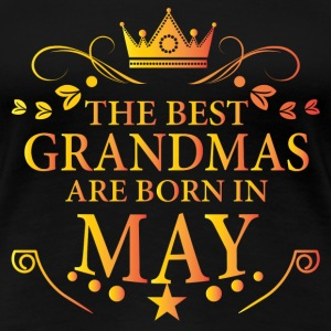 The Best Grandmas Are Born In May T-Shirts - Women's Premium T-Shirt