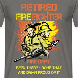 Retired fire fighter fire dept. been there - done  - Men's T-Shirt