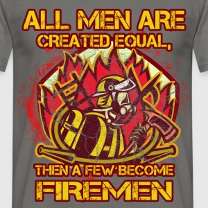 All men are created equal, then a few become firem - Men's T-Shirt