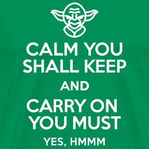 Calm you shall keep and carry on you must Camisetas - Camiseta premium hombre