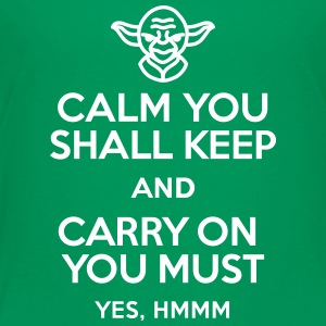 Calm you shall keep and carry on you must Shirts - Kinderen Premium T-shirt