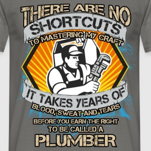 There are no shortcuts to mastering my craft it ta - Men's T-Shirt