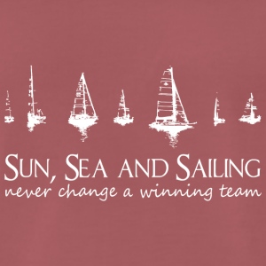 Sun, Sea and Sailing. Never change a winning team! - Männer Premium T-Shirt