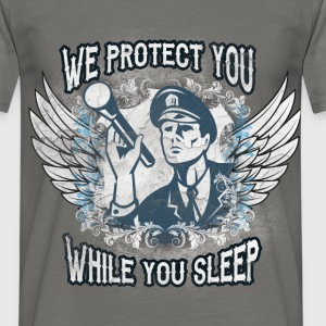 We protect you while you sleep - Men's T-Shirt