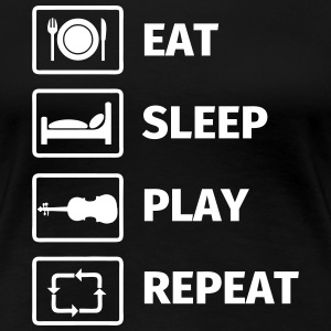 EAT SLEEP VIOLIN REPEAT T-Shirts - Women's Premium T-Shirt