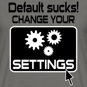 Default Sucks Geek Design T-Shirts - Men's T-Shirt