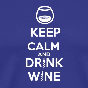 Keep Calm and DRINK WINE - T-shirt Premium Homme