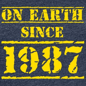 on earth since 1987 30. Geburtstag 30th birthday T-Shirts - Frauen Premium T-Shirt