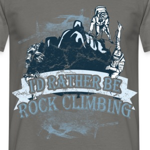I'd rather be rock climbing - Men's T-Shirt