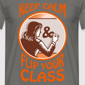 Keep calm and flip your class - Men's T-Shirt